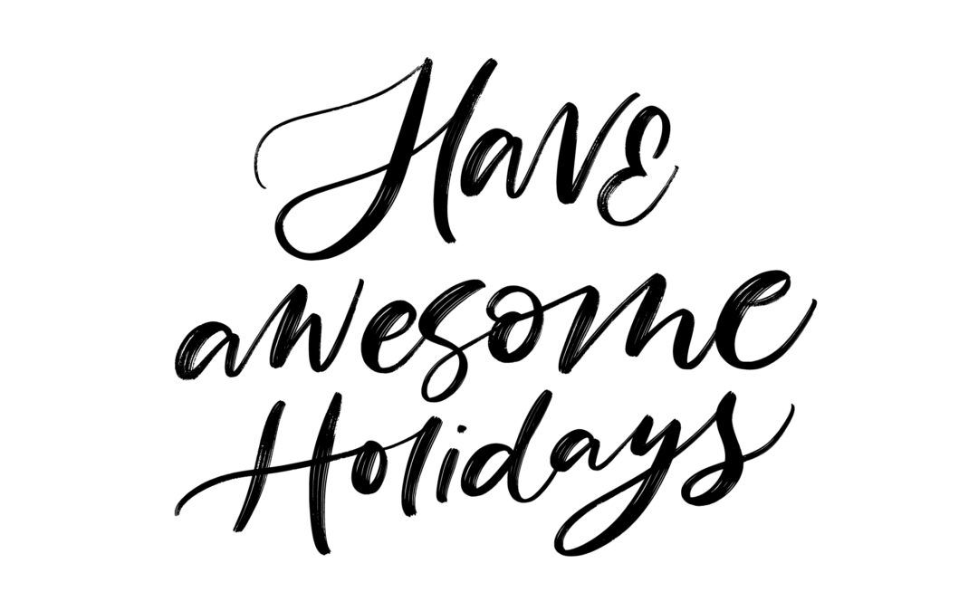 5 Ways to Have An Awesome Holiday Season!